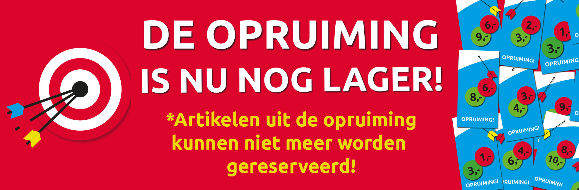 De opruiming is nu nog lager!